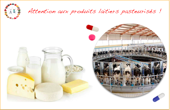 dangers des produits laitiers pasteurisés - synergie alimentaire