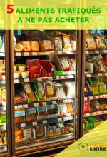 5_aliments_trafiques_a_ne_pas_acheter